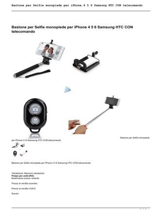 Bastone per Selfie monopiede per iPhone 4 5 6 Samsung HTC CON