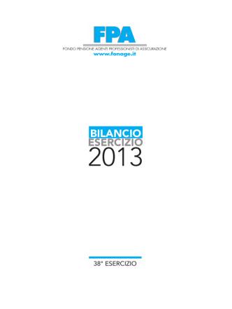 BILANCIO ESERCIZIO 2013 - Fondo Pensione Agenti di
