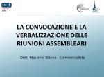la convocazione e la verbalizzazione delle riunioni assembleari