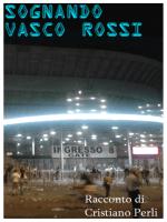 Sognando Vasco Rossi