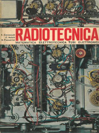 Cavazzuti - Radiotecnica Vol 1