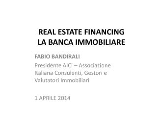 Bandirali La banca immobiliare 01.04.14