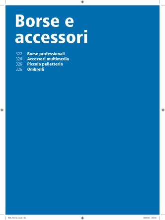 322 Borse professionali 326 Accessori multimedia