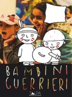 BAMBINI GUERRIERI (2014) rassegna stampa
