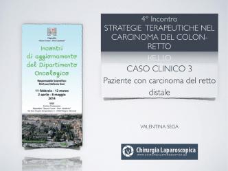 CASO CLINICO 3 Paziente con carcinoma del retto distale