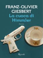 FRANZ-OLIVIER GIESBERT La cuoca di Himmler