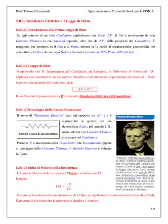 5.03 - Resistenza Elettrica e I Legge di Ohm V R i ∆ = ∙