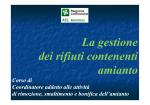 Corso COORDINATORE _La gestione dei rifiuti contenenti amianto