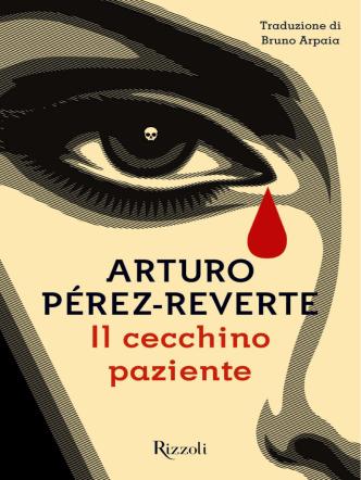 Arturo Pérez-reverte Il cecchino paziente