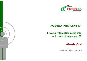 Alessia Orsi - Il nodo telematico regionale e il ruolo di Intercent-ER