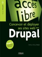 Drupal Concevoir et déployer ses sites web