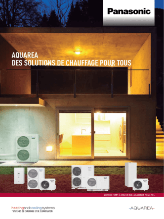 AQUAREA DES SOLUTIONS DE CHAUFFAGE POUR TOUS