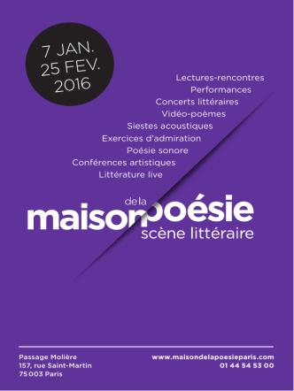 7 JAN. 25 FEV. 2016 - Maison de la Poésie