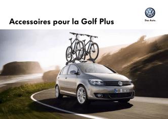 Accessoires pour la Golf Plus
