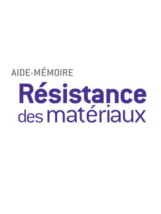 Aide-mémoire Résistance des matériaux - 10e édition