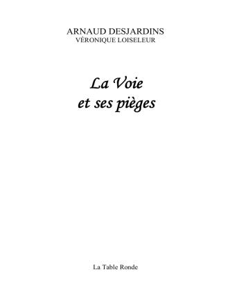 Arnaud Desjardins La Voie et ses Pièges