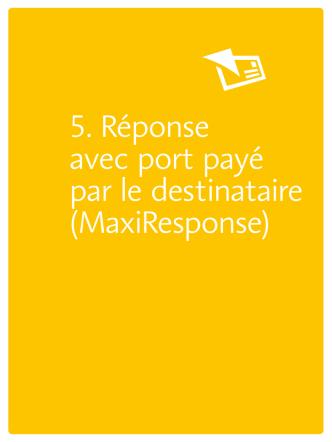 5. Réponse avec port payé par le destinataire (MaxiResponse)