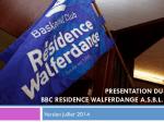 presentation du bbc residence walferdange asbl