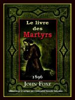 le livre des martyrs par john foxe