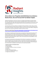 China Lithium Iron Phosphate (LiFePO4) Material and Battery Market Trends and Growth, Opportunities and Forecast 2017 by Radiant Insights