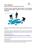 US Data Center Colocation Market Share, Analysis and Forecasts 2016-2020: Hexa Reports