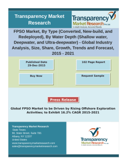 FPSO Market, By Type (Converted, New-build, and Redeployed), By Water Depth (Shallow water, Deepwater, and Ultra-deepwater) - Global Industry Analysis, Size, Share, Growth, Trends and Forecast, 2015 – 2021