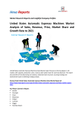 United States Automatic Expresso Machines Market Analysis of Sales, Revenue, Price, Market Share and Growth Rate to 2021