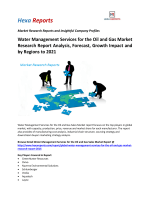 Water Management Services for the Oil and Gas Market Research Report Analysis, Forecast, Growth Impact and by Regions to 2021