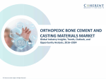 Orthopedic Bone Cement and Casting Materials MarketOrthopedic Bone Cement and Casting Materials Market - Industry Analysis, Size, Share, Growth, Trends and Forecast to 2024