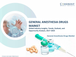 General Anesthesia Drugs Market - Industry Analysis, Size, Share, Growth, Trends and Forecast to 2025