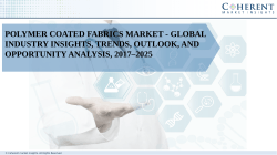 Polymer Coated Fabrics Market - Global Industry Insights, Trends, Outlook, and Opportunity Analysis, 2017–2025
