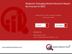 Bioplastic Packaging Market Research Report - Forecast to 2023