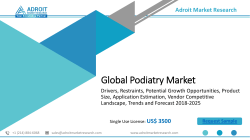 Podiatry Market 2018 Industry Outlook, Demand Supply and Forecast 2025