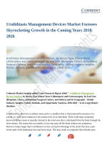 Urolithiasis Management Devices Market: Incur Rapid Extension During 2018 – 2026
