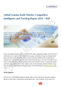 Global Gamma Knife Market: Competitive Intelligence and Tracking Report 2018 – 2026