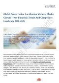 Global Breast Lesion Localization Methods Market Rising Trends and Demands In Healthcare Industry 2018-2026