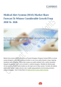 Medical Alert Systems (MAS) Market Is Expected To Show Significant Growth Over The Forecast Period 2018- 2026