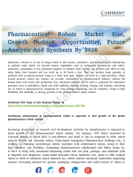 Pharmaceutical Robots Market to Hold a High Potential for Growth by 2026