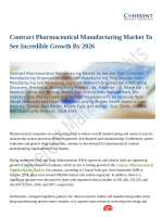 Contract Pharmaceutical Manufacturing Market To See Incredible Growth By 2026