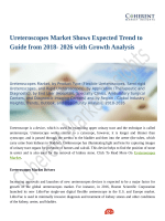 Ureteroscopes Market Shows Expected Trend to Guide from 2018- 2026 with Growth Analysis