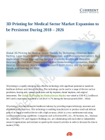 3D Printing for Medical Sector Market Expansion to be Persistent During 2018 – 2026