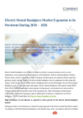 Electric Dental Handpiece Market Foreseen To Grow Exponentially Over  2026