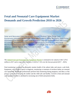 Fetal and Neonatal Care Equipment Market Demands and Growth Prediction 2018 to 2026