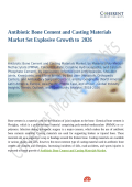 Antibiotic Bone Cement and Casting Materials Market To Witness Robust Expansion By  2026