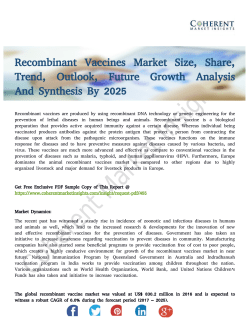 Recombinant Vaccines Market Key Trends in terms of volume and value 2017-2025