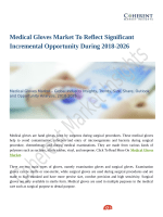 Medical Gloves Market To Reflect Significant Incremental Opportunity During 2018-2026