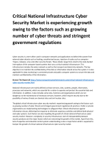 Critical National Infrastructure Cyber Security Market is experiencing growth owing to the factors such as growing number of cyber threats and stringent government regulations