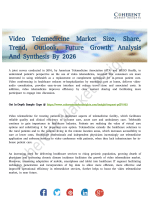Video Telemedicine Market Enhancements and Global Scope to 2026
