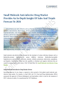 Small Molecule Anti-infective Drug Market Provides An In-Depth Insight Of Sales And Trends Forecast To 2026