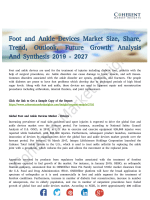 Foot and Ankle Devices Market Growth Potential and Opportunity Outlook 2027